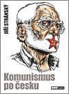 Jiří Stránský: Komunismus po česku cena od 0 Kč