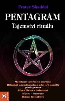 Frater Shaddai: Pentagram - Tajemství rituálu cena od 108 Kč