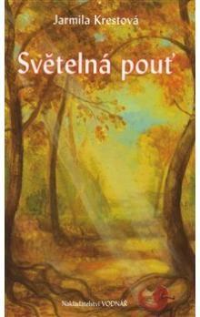 Jarmila Krestová: Světelná pouť cena od 151 Kč
