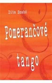 Dita Szabó: Pomerančové tango cena od 101 Kč