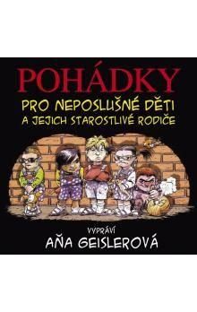 SUPRAPHON CD-Pohádky pro neposlušné děti a jejich starostlivé rodiče cena od 177 Kč