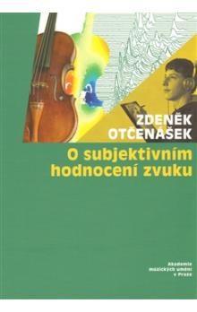 Zdeněk Otčenášek: O subjektivním hodnocení zvuku cena od 140 Kč