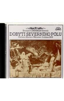 Ladislav Smoljak, Jan Svěrák: Dobytí severního pólu (CD) cena od 110 Kč