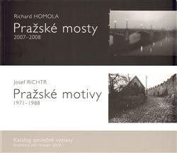 Richard Homola, Josef Richtr: Pražské mosty 2007-2008. Pražské motivy 1971-1988. cena od 96 Kč