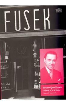 Eduard Jan Fusek: Doma a v exilu cena od 130 Kč