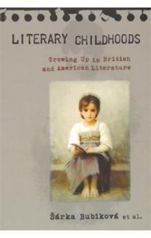 Šárka Bubíková: Literary Childhoods cena od 146 Kč