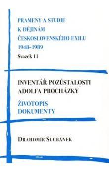 Drahomír Suchánek: Inventář pozůstalosti Adolfa Procházky. Životopis. Dokumenty cena od 151 Kč