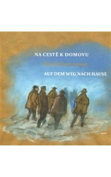 Karel Klostermann: Na cestě k domovu - Auf dem weg nach Hause cena od 166 Kč