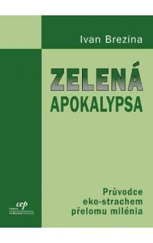 Ivan Brezina: Zelená apokalypsa cena od 38 Kč