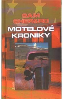 Sam Shepard: Motelové kroniky cena od 148 Kč