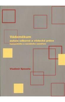 Vladimír Spousta: Vádemékum autora odborné a vědecké práce cena od 144 Kč