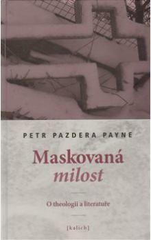 Petr Pazdera Payne: Maskovaná milost cena od 102 Kč