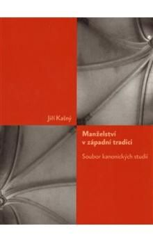 Jiří Kašný: Manželství v západní tradici cena od 85 Kč