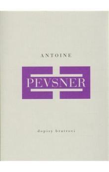 Antoine Pevsner: Dopisy bratrovi cena od 165 Kč