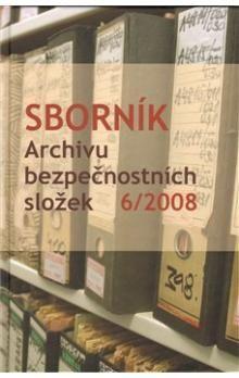 kol.: Sborník Archivu bezpečnostních složek 6/2008 cena od 137 Kč