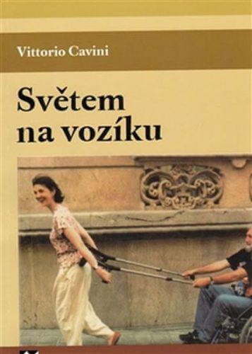 Vittorio Cavini: Světem na vozíku cena od 143 Kč