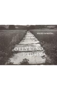Miloš Vavrečka: Otevřeno, prosím cena od 151 Kč