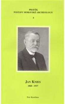 Petr Kostrhun: Jan Knies 1860-1937 cena od 107 Kč