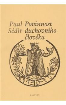 Paul Sédir: Povinnost duchovního člověka cena od 79 Kč