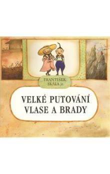 František Skála: Velké putování Vlase a Brady - František Skála cena od 117 Kč