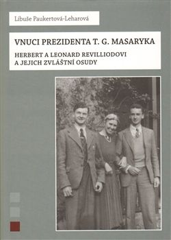 Libuše Paukertová-Leharová: Vnuci prezidenta T.G.Masaryka cena od 137 Kč