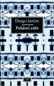 Drago Jančar: Polární záře cena od 123 Kč