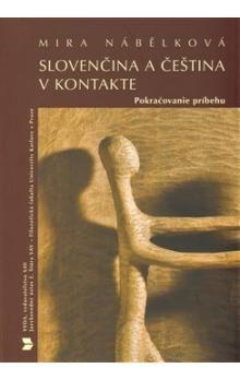 Mira Nábělková: Slovenčina a čeština v kontakte cena od 131 Kč