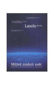 Masami Saionji, Michail Gorbačov, Ervin László, Paulo Coelho: Můžeš změnit svět cena od 81 Kč
