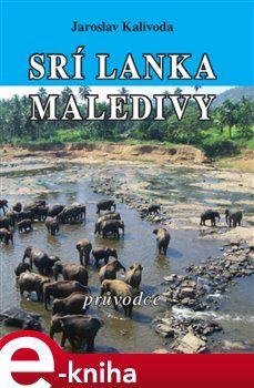 Jaroslav Kalivoda: Srí Lanka / Maledivy - průvodce cena od 129 Kč