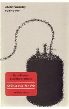 Karel Haloun, Lubomír Martínek: Otrava krve cena od 150 Kč