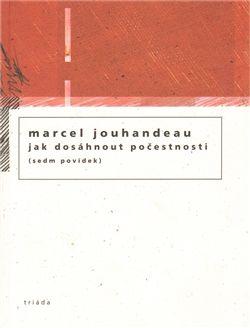 Marcel Jouhandeau: Jak dosáhnout počesnosti cena od 152 Kč