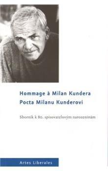 Kolektiv autorů: Pocta Milanu Kunderovi. Sborník k 80. spisovatelovým narozeninám cena od 89 Kč
