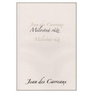 Jean des Carreaux: Milostná růže cena od 121 Kč