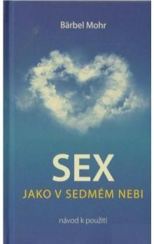 Bärbel Mohr: Sex jako v sedmém nebi cena od 151 Kč