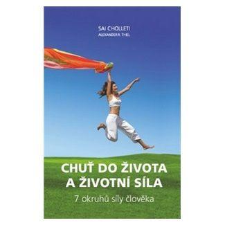 Sai Cholleti: Chuť do života a životní síla cena od 97 Kč