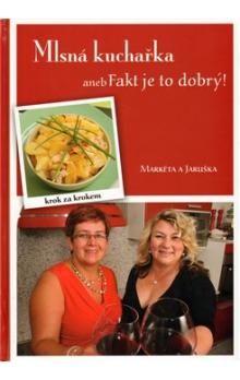Škrábalová Jaroslava, Markvartová Markéta: Mlsná kuchařka aneb Fakt je to dobrý cena od 153 Kč
