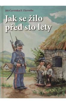 Jiří Červenka, František Zázvorka: Jak se žilo před sto lety cena od 311 Kč