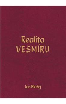 Jan Blažej: Realita VESMÍRU cena od 97 Kč