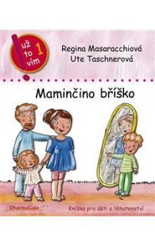 Regina Masaracchiová, Ute Taschnerová: Maminčino bříško cena od 109 Kč