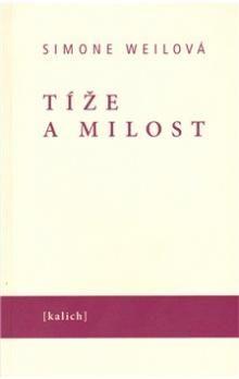 Simone Weil: Tíže a milost cena od 143 Kč