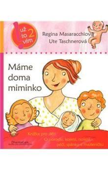 Regina Masaracchiová, Ute Taschnerová: Máme doma miminko cena od 122 Kč