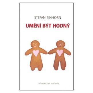 Stefan Einhorn: Umění být hodný cena od 147 Kč