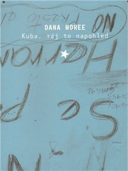 Dana Moree: Kuba, ráj to na pohled cena od 118 Kč
