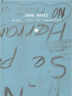 Dana Moreeová: Kuba, ráj to na pohled cena od 118 Kč