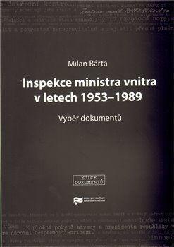 Milan Bárta: Inspekce ministra vnitra v letech 1953–1989 cena od 124 Kč
