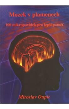 Miroslav Oupic: Mozek v plamenech cena od 134 Kč