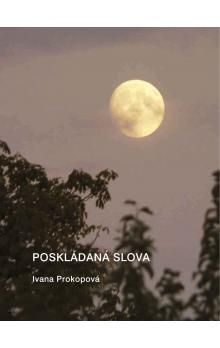 Ivana Prokopová: Poskládaná slova cena od 32 Kč
