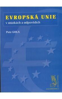 Petr Gola: Evropská unie - v otázkách a odpovědích cena od 25 Kč