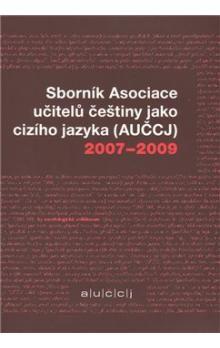 Kateřina Hlínová: Sborník Asociace učitelů češtiny jako cizího jazyka (AUČCJ) 2007-2009 cena od 113 Kč