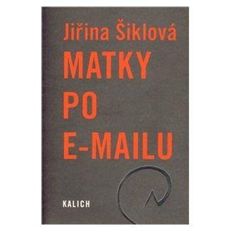 Jiřina Šiklová: Matky po e-mailu cena od 141 Kč